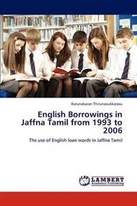 English Borrowings in Jaffna Tamil from 1993 to 2006