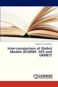 Inter-Comparison of Global Models (Ecmwf, Gfs and Ukmet)