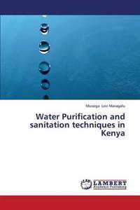 Water Purification and Sanitation Techniques in Kenya