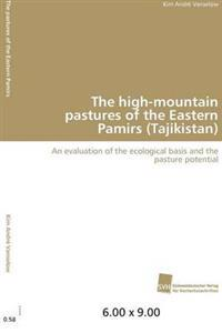 The High-Mountain Pastures of the Eastern Pamirs (Tajikistan)