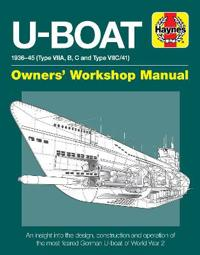 U-Boat 1936-45 (Type Viia, B, C and Type VIIC/41): An Insight Into the Design, Construction and Operation of the Most Feared German U-Boat of World Wa