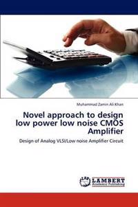 Novel Approach to Design Low Power Low Noise CMOS Amplifier
