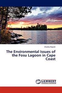 The Environmental Issues of the Fosu Lagoon in Cape Coast