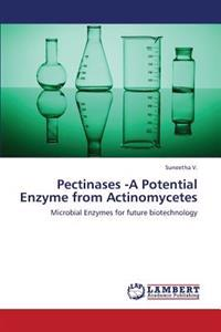 Pectinases -A Potential Enzyme from Actinomycetes