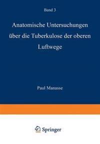 Anatomische Untersuchungen Uber Die Tuberkulose Der Oberen Luftwege