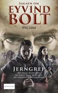 Jerngrep; Sagaen om Eyvind Bolt del 1 - Willy Ustad pdf epub