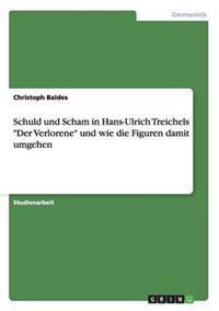 """Schuld Und Scham in Hans-Ulrich Treichels """"Der Verlorene."""" Bewaltigungsstrategien Der Figuren"""