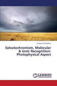 Solvatochromism, Molecular & Ionic Recognition