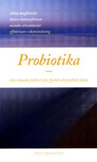 Probiotika - den okända faktorn för fysisk och psykisk hälsa