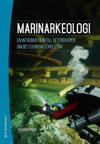 Marinarkeologi : en introduktion till vetenskapen om det sjunkna förflutna