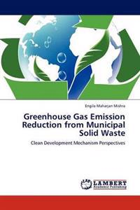 Greenhouse Gas Emission Reduction from Municipal Solid Waste