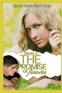 The Promise of Forever: Book One: Part One