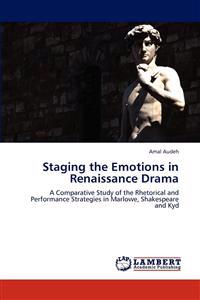 Staging the Emotions in Renaissance Drama