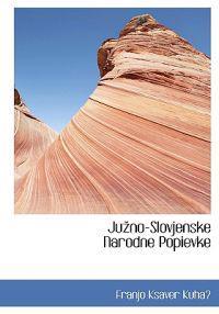 Juzno-slovjenske Narodne Popievke