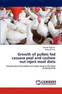 Growth of Pullets Fed Cassava Peel and Cashew Nut Reject Meal Diets