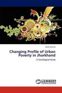 Changing Profile of Urban Poverty in Jharkhand