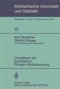 Grundlagen Der Quantitativen Reontgen-Bildauswertung