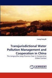 Transjurisdictional Water Pollution Management and Cooperation in China