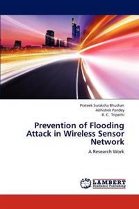 Prevention of Flooding Attack in Wireless Sensor Network