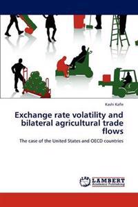 Exchange Rate Volatility and Bilateral Agricultural Trade Flows