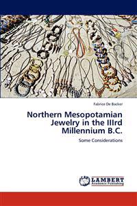 Northern Mesopotamian Jewelry in the Iiird Millennium B.C.
