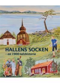 Hallens socken : en 1900-tals historia