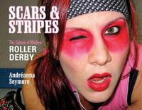 Scars and Stripes: The Culture of Modern Roller Derby