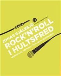 Rock 'n' roll i Hultsfred : ungdomar, festival och lokal gemenskap