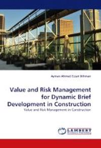 Value and Risk Management for Dynamic Brief Development in Construction