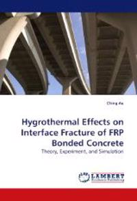 Hygrothermal Effects on Interface Fracture of Frp Bonded Concrete
