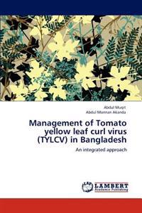 Management of Tomato Yellow Leaf Curl Virus (Tylcv) in Bangladesh