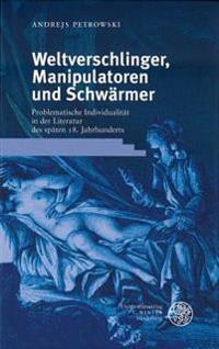 Weltverschlinger, Manipulatoren und Schwärmer