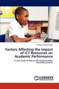 Factors Affecting the Impact of Ict Resources on Academic Performance