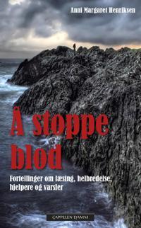 Å stoppe blod - Anni Margaret Henriksen | Ridgeroadrun.org
