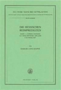 Die Hessischen Reimpredigten: Untersuchungen Zu Uberlieferung, Sprache Und Herkunft