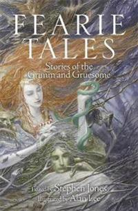Fearie tales - stories of the grimm and gruesome