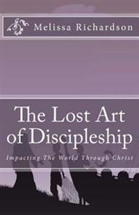 The Lost Art of Discipleship