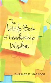 The Little Book of Leadership Wisdom