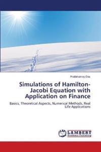 Simulations of Hamilton-Jacobi Equation with Application on Finance