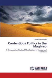 Contentious Politics in the Maghreb