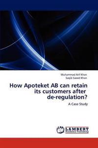 How Apoteket AB Can Retain Its Customers After de-Regulation?