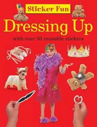 Sticker Fun: Dressing Up: With Over 50 Reusable Stickers