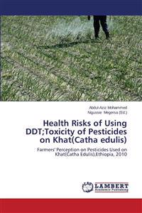 Health Risks of Using DDT;Toxicity of Pesticides on Khat(catha Edulis)