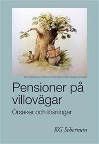 Pensioner på villovägar : orsaker och lösningar