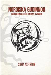 Nordiska gudinnor : vardagsmagi för dagens kvinnor