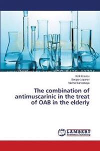 The Combination of Antimuscarinic in the Treat of Oab in the Elderly