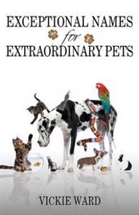 Exceptional Names for Extraordinary Pets