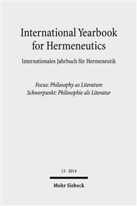International Yearbook for Hermeneutics / Internationales Jahrbuch Fur Hermeneutik: Focus: Philosophy as Literature / Schwerpunkt: Philosophie ALS Lit