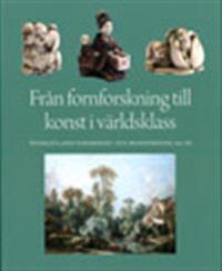 Från fornforskning till konst i världsklass : Östergötlands fornminnes- och museiförening 150 år