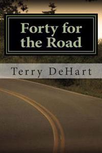 Forty for the Road: Very Short Stories